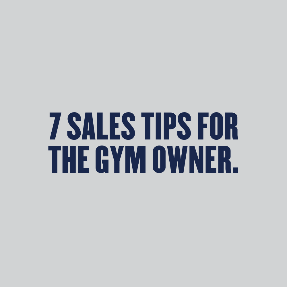 7 Sales Tips For The Gym Owner